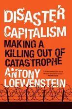 Disaster Capitalism by Antony Loewenstein (Hardback) Book