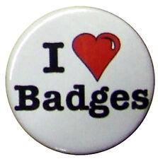 "I Love Badges 25mm Badge. Small 1"" I Heart badges or own fun joke word, slogan"