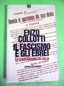 COLLOTTI.IL FASCISMO E GLI EBREI, LE LEGGI RAZZIALI IN ITALIA.LATERZA 2003
