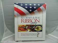 Red, White and Blue Ribbon 2004 : Winning Recipes from the Past Year's Top...