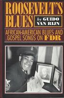 Roosevelt's Blues: African-American Blues and Gospel Songs On FDR--Rijn-1996, HB