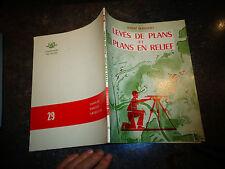 LEVES DE PLANS ET PLAN EN RELIEF à l'Usage des Jeunes Géomètre Topographe 1966