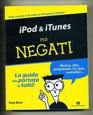 Tony Bove # IPOD & ITUNES PER NEGATI # Mondadori 2010 # 1A ED.