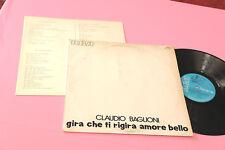 CLAUDIO BAGLIONI LP GIRA CHE .. 1°ST ORIG 1973 EX COPERTINA PROVVISORIA E LIBRET