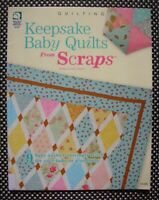 Quilting Book - KEEPSAKE BABY QUILTS from SCRAPS - 9 Projects by Julie Higgins