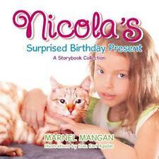 Nicola's Surprised Birthday Present by Marnel Mangan (2014, Paperback)