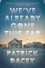 We've Already Gone This Far by Patrick Dacey (2016, Hardcover)