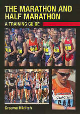 The Marathon and Half Marathon: A Training Guide by Graeme Hilditch (Paperback,