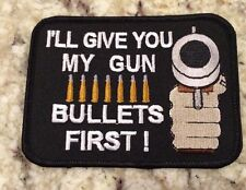 I'll Give You My Gun Bullets First Motorcycle Patch Biker Patch Veteran Patch