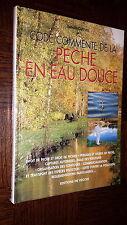 CODE COMMENTEDE LA PÊCHE EN EAU DOUCE - Benoist Guevel 20021