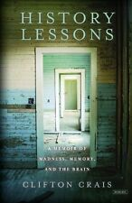 History Lessons: A Memoir of Madness, Memory, and