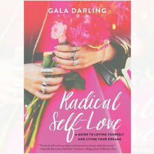 Radical Self-Love: A Guide to Loving Yourself and Living Your Dreams NEW UK