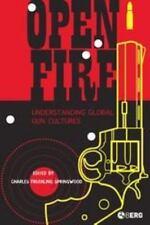 Open Fire : Understanding Global Gun Cultures by Charles Fruehling Springwood...