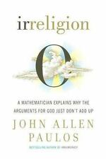 Irreligion Mathematical Arguments Atheism John Allen Paulos Hardcover