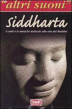 Siddharta. La vita del Buddha: un percorso musicale. Con CD RED ed.