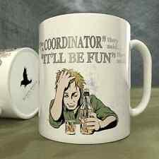 Be a Coordinator They Said...It'll Be Fun They Said! - Mug