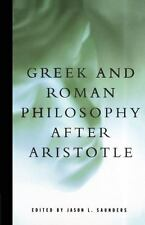 Greek and Roman Philosophy After Aristotle (Readings in the History of Philosoph