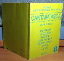 Cantaintasca N.8 - Ricordi 1990- Testi e accordi De Andrè, Vecchioni, Arbore..