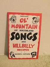 Ol' Mountain An' Southland Songs Plus Hillbilly Recipes by Louise and Bil Dwyer