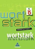 wortstark 8. Werkstattheft. Hauptschule 2008. Nordrhein-Westfalen gebraucht