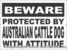 Beware Protected by Australian Cattle Dog w/ Attitude Sign. Size Options. Dogs