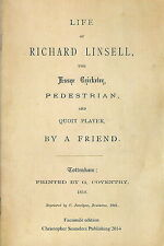 LIFE OF RICHARD LINSELL, THE ESSEX CRICKETER, PEDESTRIAN AND QUOIT PLAYER