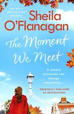 SHEILA O`FLANAGAN ___ THE MOMENT WE MEET ___ BRAND NEW ___ FREEPOST UK