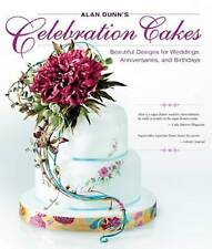 Alan Dunn's Celebration Cakes: Beautiful Designs for Weddings, Anniversaries,...