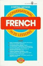 Conversational French : In 20 Lessons by Cortina Staff; R. Diez De La Cortina
