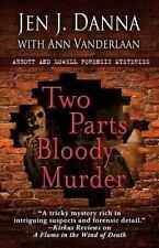 Two Parts Bloody Murder by Jen J. Danna (2015, Paperback)