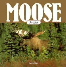Moose for Kids: Moose Are Like That (Animals for Kids Series)-ExLibrary