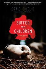 Suffer the Children by Craig DiLouie (2014, Paperback)