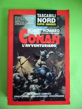 HOWARD. CONAN L'AVVENTURIERO. TRE ROMANZI COMPLETI. NORD SUPER OMNIBUS 1993
