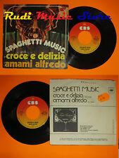 LP 45 7'' SPAGHETTI MUSIC Croce e delizia Amami alfredo 1975 italy CBS*cd mc dvd