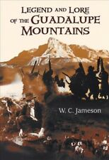 Legend and Lore of the Guadalupe Mountains, Paperback by Jameson, W. C., Bran...