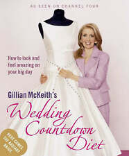 Good, Gillian McKeith's Wedding Countdown Diet: How to Look and Feel Amazing on