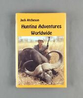 Hunting Adventures Worldwide by Jack Atcheson Hardcover, 1995 *Signed by Author*