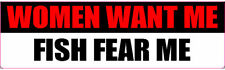 """""""WOMEN WANT ME FISH FEAR ME"""" Cute Quote Sticker"""