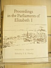 Proceedings in the Parliaments of Elizabeth I: v.2: 1585-89 by ed. T. E. Hartley