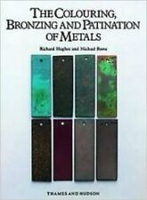 Colouring, Bronzing and Patination of Metals: A Manual for Fine Metalworkers, Sc