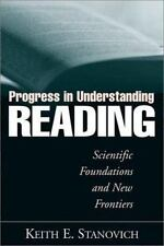 Progress in Understanding Reading : Scientific Foundations and New Frontiers...