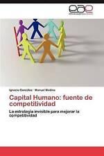 Capital Humano: fuente de competitividad: La estrategia invisible para mejorar l