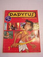 PAPYRUS N°1 , LA MOMIE ENGLOUTIE , TON HEROS DE LA TV . DUPUIS , 1998 . BON ETAT
