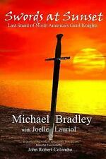 Swords at Sunset : Last Stand of North America's Grail Knights by Michael...
