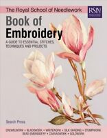 Royal School of Needlework Book of Embroidery : A Guide to Essential Stitches...