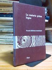 LA MATERIA PRIMA / LEGNO - 1970 / ( Piccola Biblioteca Tecnologica - P