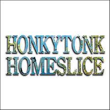 Honkytonk Homes-Honkytonk Homeslice  CD NEW
