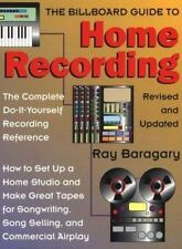 The BILLBOARD Guide to Home Recording: RAY BARGARY Home Studio Do-it-Yourself