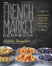 The French Market Cookbook: Vegetarian Recipes fro