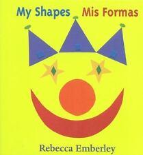 My Shapes/ Mis Formas by Emberley, Rebecca